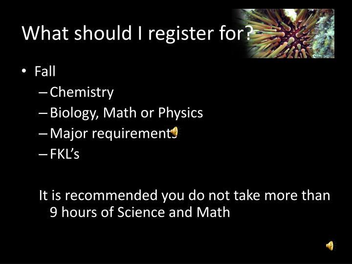What should I register for?