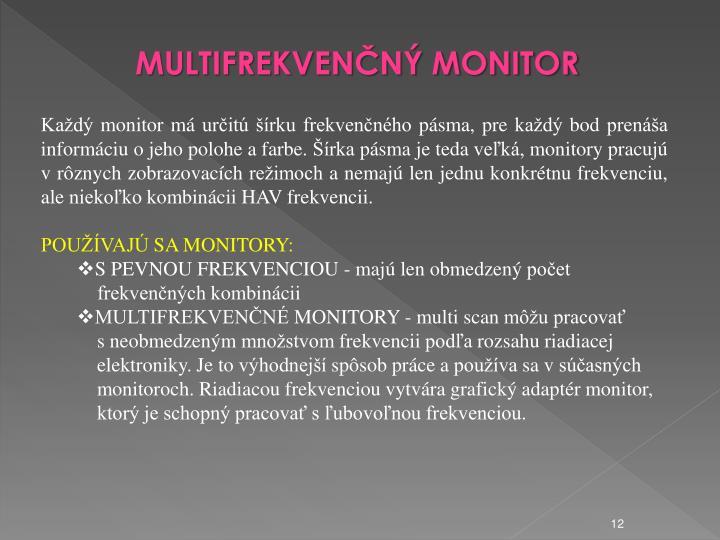 MULTIFREKVENN MONITOR