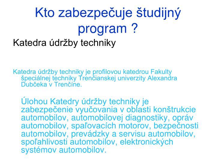 Kto zabezpečuje študijný program ?