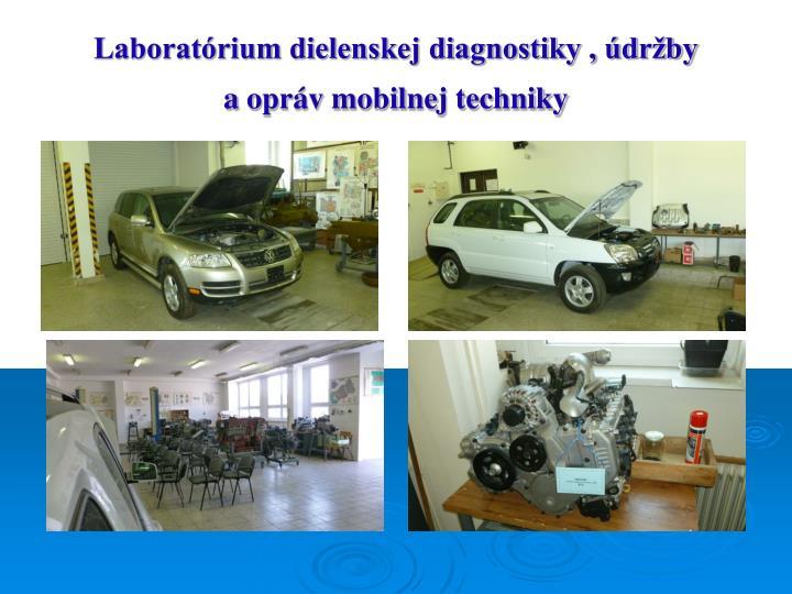 Laboratórium dielenskej diagnostiky , údržby aopráv mobilnej techniky