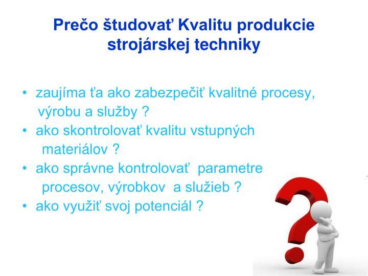Prečo študovať Kvalitu produkcie strojárskej techniky