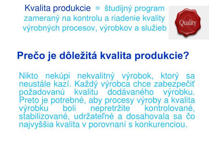 Kvalita produkcie