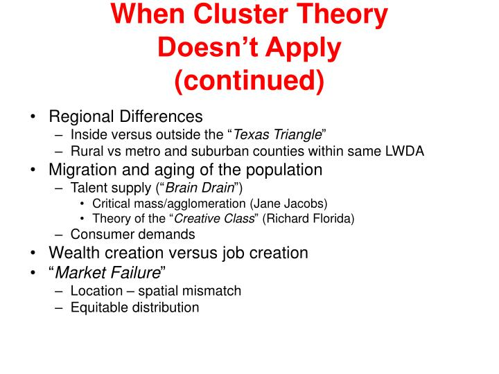 When cluster theory doesn t apply continued