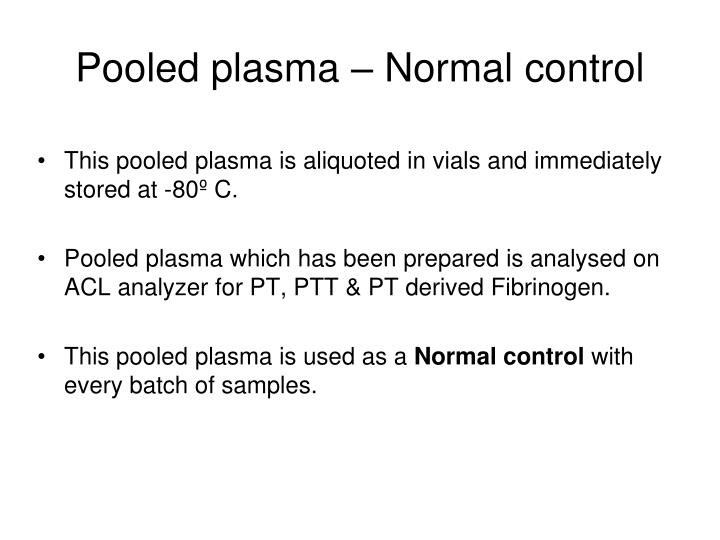 Pooled plasma – Normal control