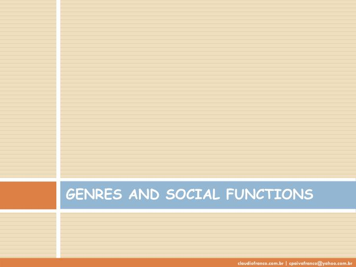 GENRES AND SOCIAL FUNCTIONS