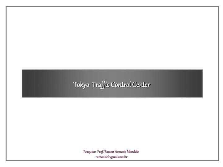 Tokyo  Traffic Control Center