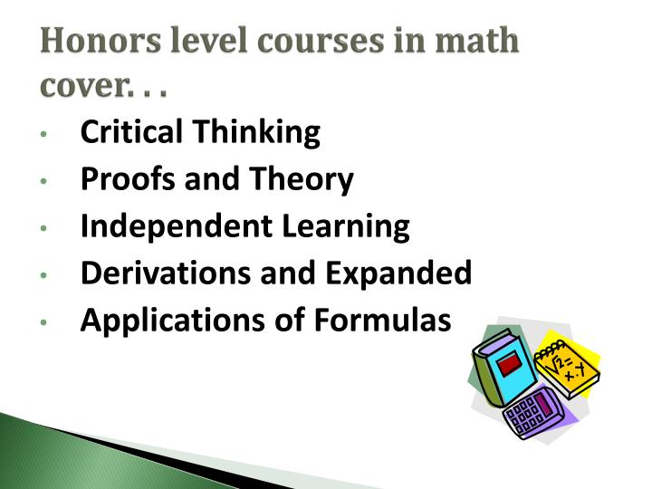 Honors level courses in math cover. . .
