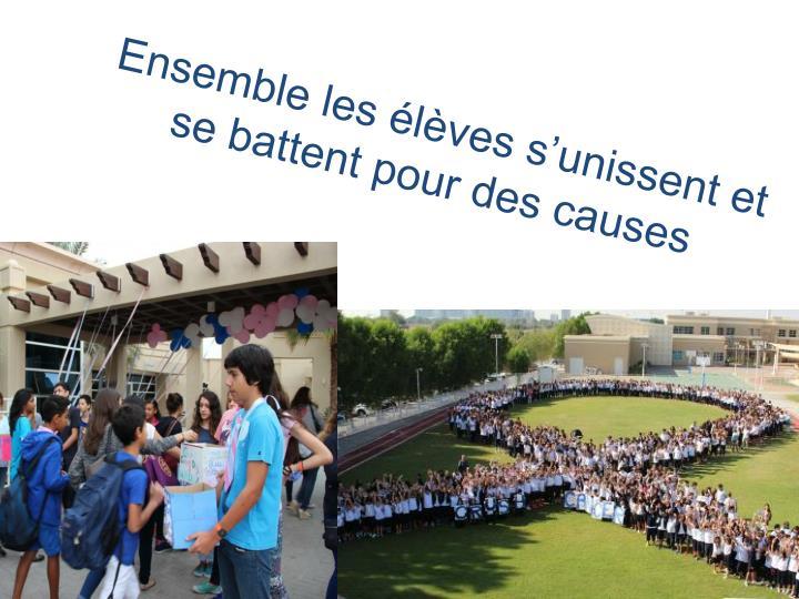Ensemble les élèves s'unissent et se battent pour des causes