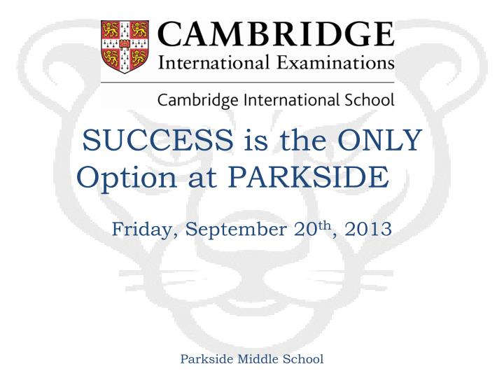 Success is the only option at parkside