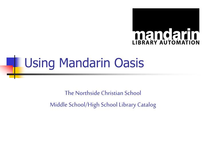 Using mandarin oasis