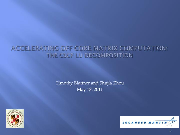 Accelerating off core matrix computation the cscf lu decomposition