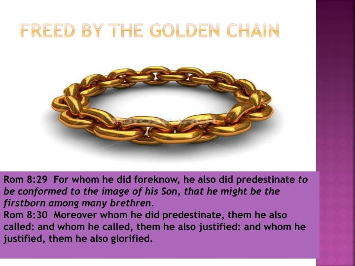Freed By the golden chain