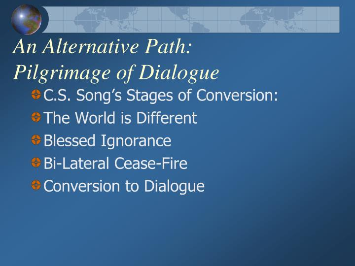 An Alternative Path: