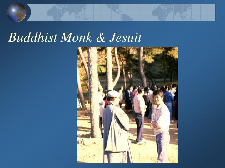 Buddhist Monk & Jesuit