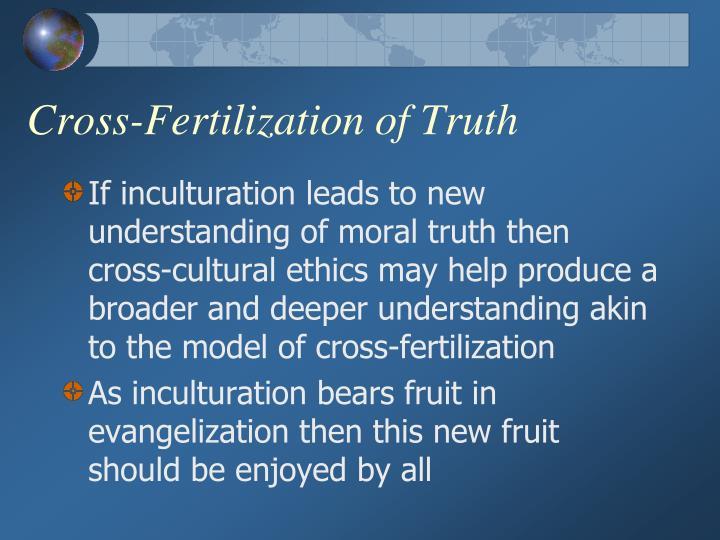 Cross-Fertilization of Truth