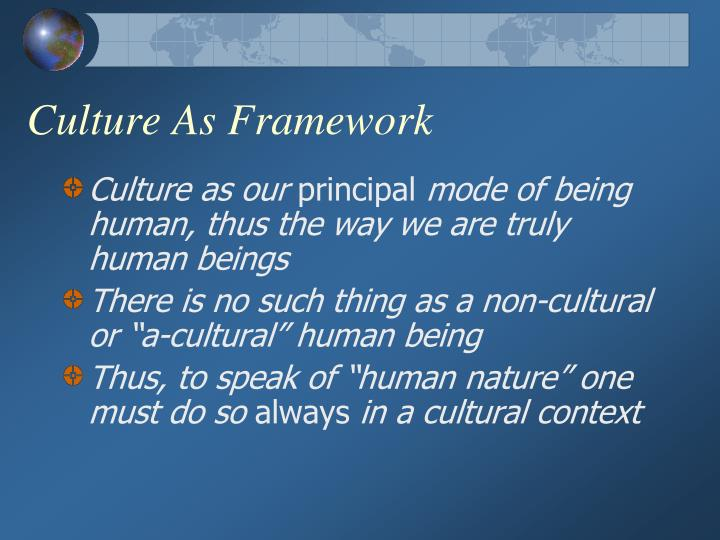 Culture As Framework