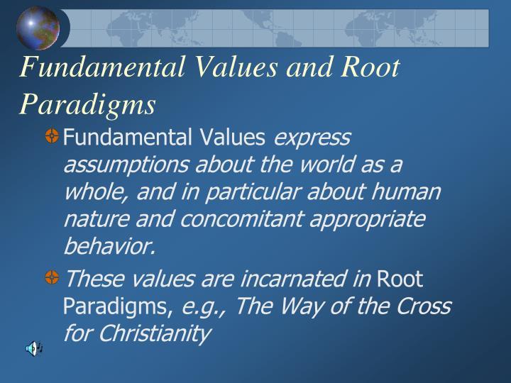 Fundamental Values and Root Paradigms