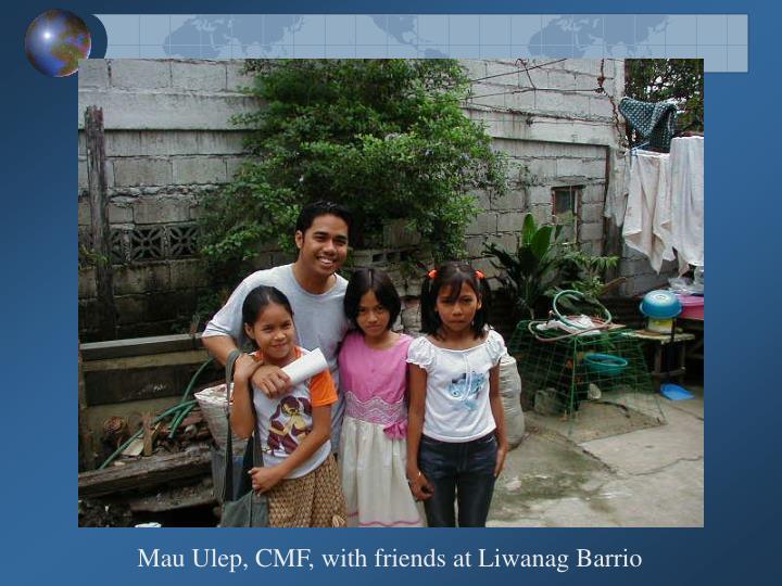 Mau Ulep, CMF, with friends at Liwanag Barrio
