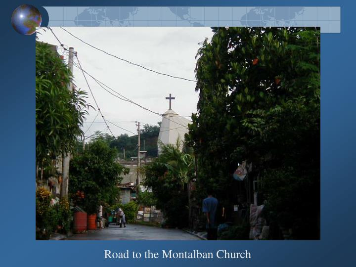 Road to the Montalban Church