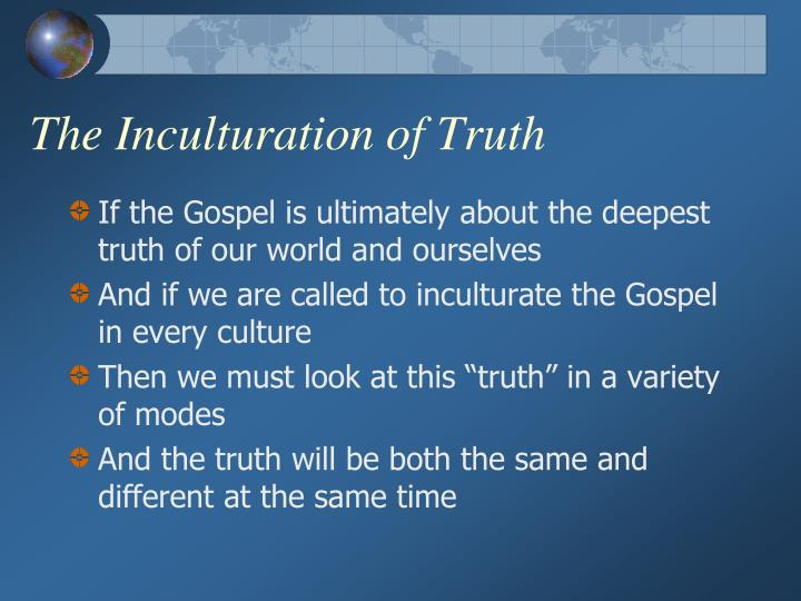 The Inculturation of Truth