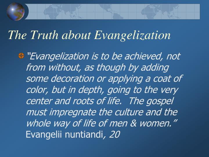 The Truth about Evangelization