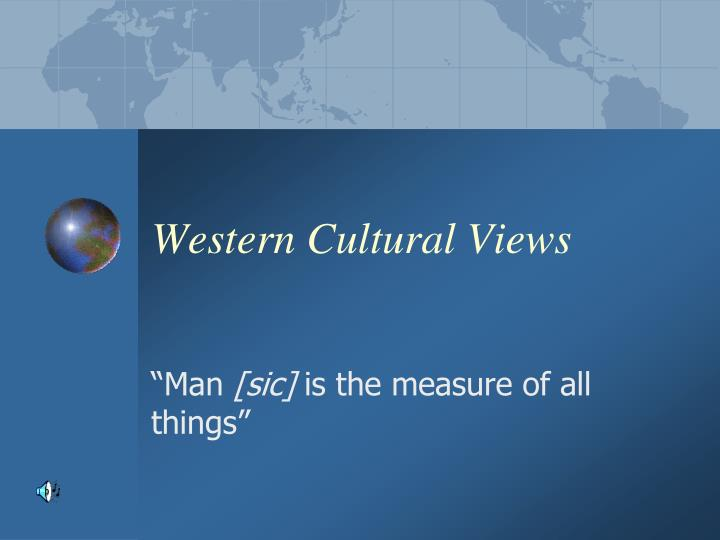 Western Cultural Views