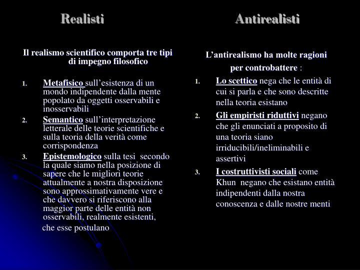 Il realismo scientifico comporta tre tipi di impegno filosofico