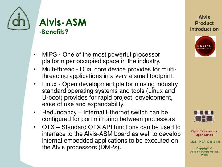 MIPS - One of the most powerful processor platform per occupied space in the industry.