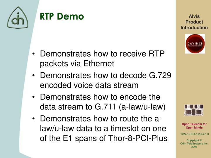 Demonstrates how to receive RTP packets via Ethernet