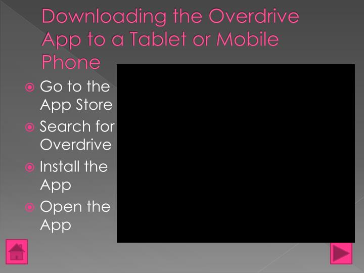 Downloading the Overdrive App to a Tablet or Mobile Phone
