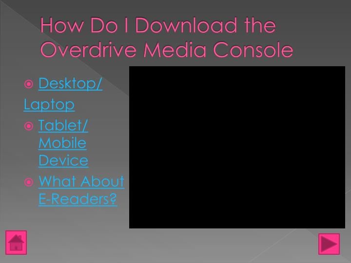 How Do I Download the Overdrive Media Console