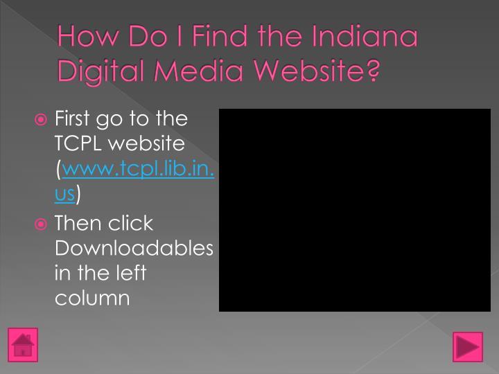 How Do I Find the Indiana Digital Media Website?
