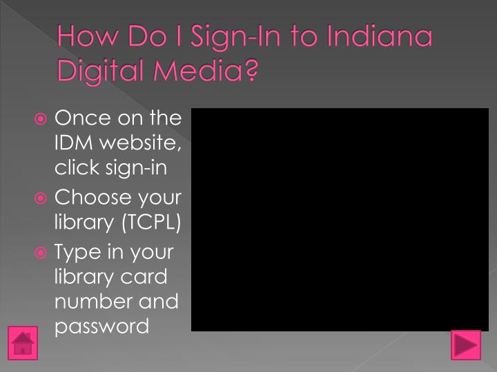 How Do I Sign-In to Indiana Digital Media?