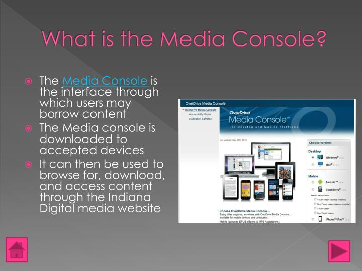 What is the Media Console?