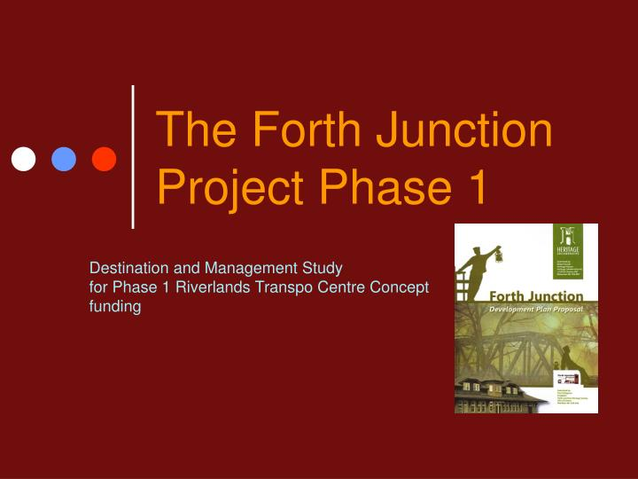 The Forth Junction Project Phase 1