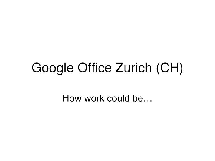 Google office zurich ch