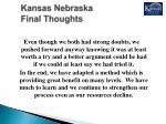 kansas nebraska final thoughts