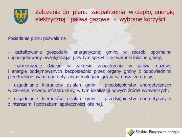 Założenia do  planu  zaopatrzenia  w ciepło, energię elektryczną i paliwa gazowe  -  wybrane korzyści