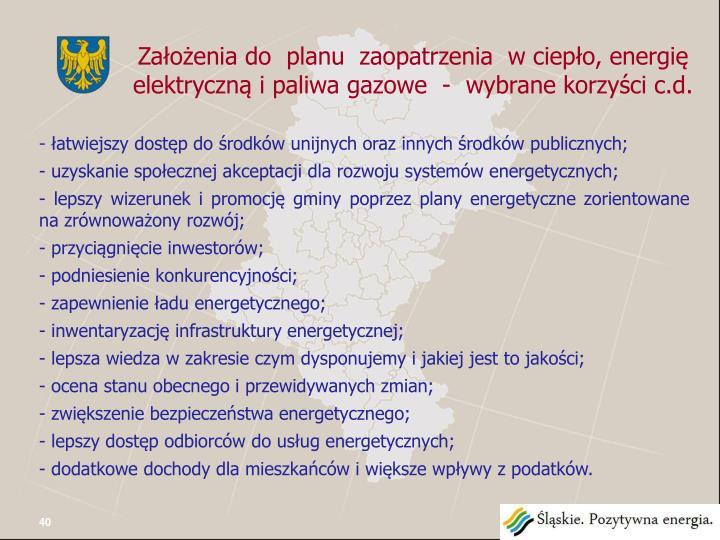 Założenia do  planu  zaopatrzenia  w ciepło, energię elektryczną i paliwa gazowe  -  wybrane korzyści c.d.