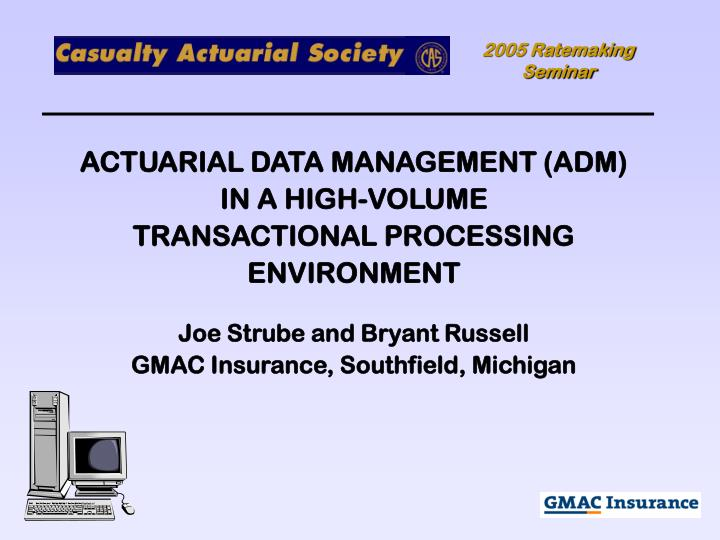 ACTUARIAL DATA MANAGEMENT (ADM)