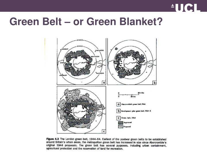 Green Belt – or Green Blanket?