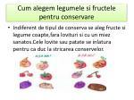 cum alegem legumele si fructele pentru conservare