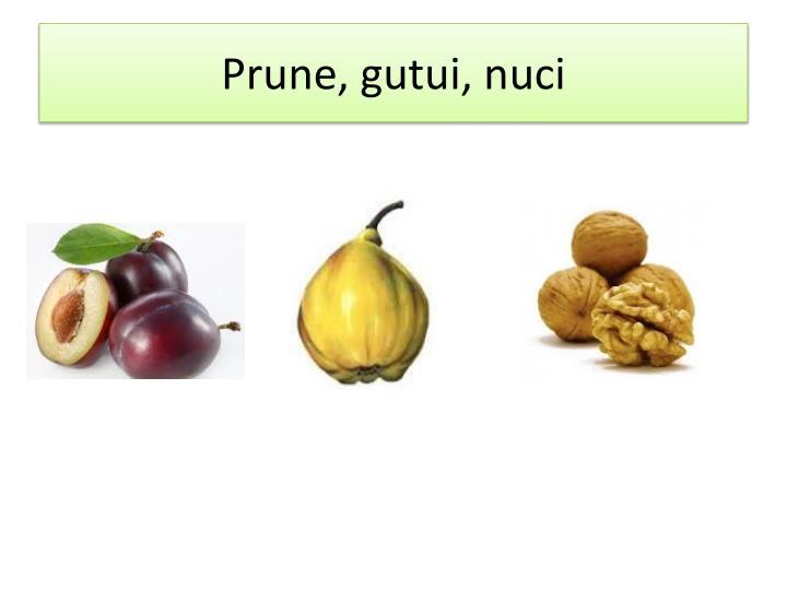 Prune, gutui, nuci