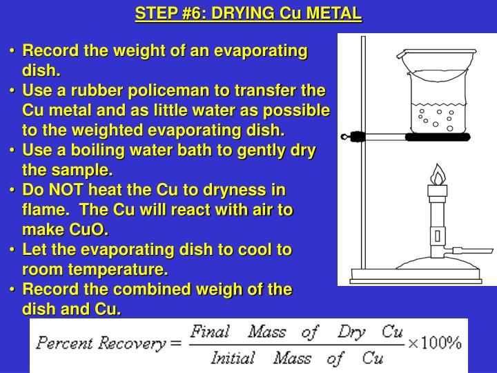 STEP #6: DRYING Cu METAL