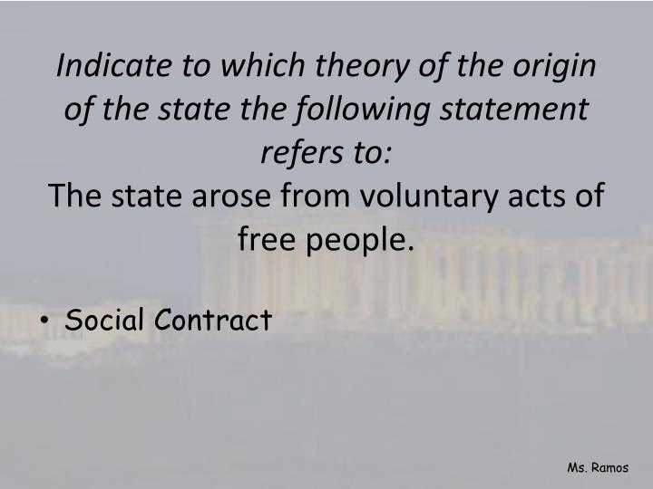 Indicate to which theory of the origin of the state the following