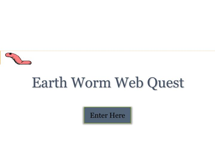 Earth worm web quest