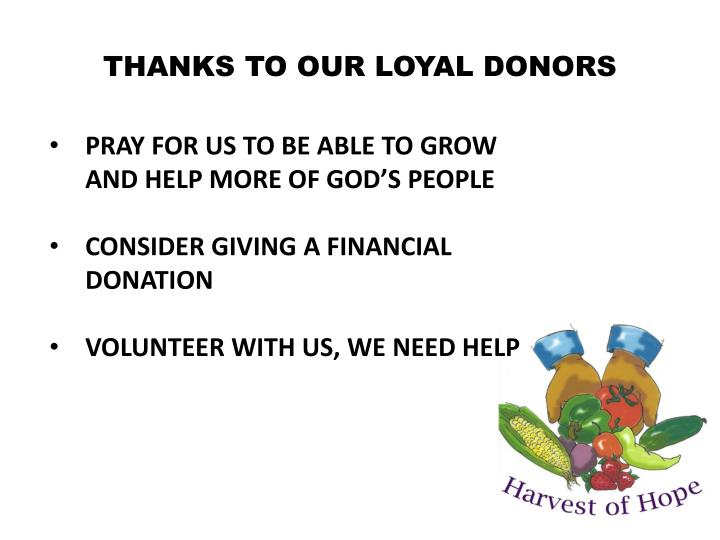 THANKS TO OUR LOYAL DONORS