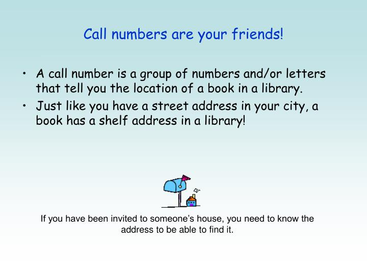 Call numbers are your friends!