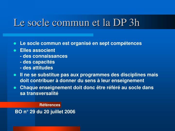 Le socle commun et la DP 3h