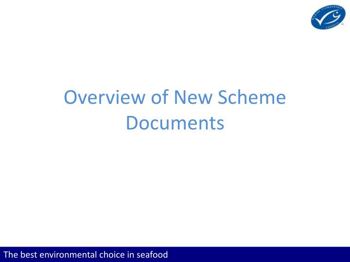 Overview of New Scheme Documents